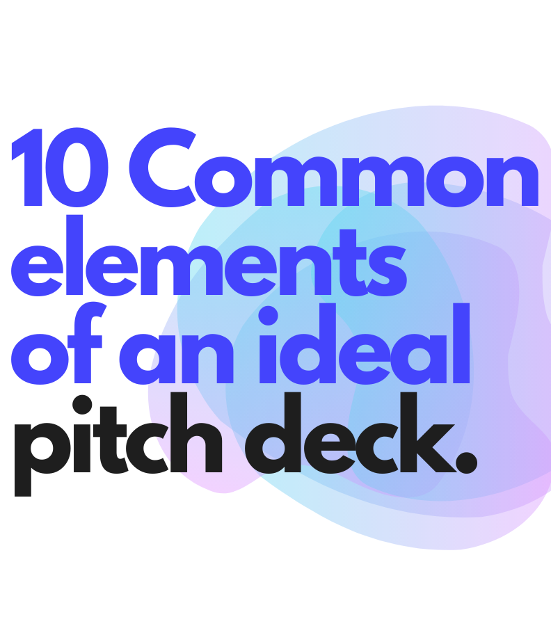 10 Common Elements of an Ideal Pitch Deck